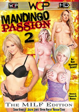 Mandingo Passion 2, starring Brynn Hunter, Sarah Vandella, Joslyn James, Natasha Starr and Mandingo, produced by West Coast Productions and Mandingo.