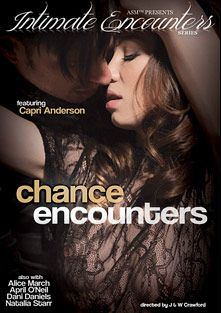 Intimate Encounters: Chance Encounters, starring Capri Anderson, Natalia Starr, Alice March, Dani Daniels, Carlo Carrera, April O'Neil, Jordan Ash, Anthony Rosano and Erik Everhard, produced by Adult Source Media.