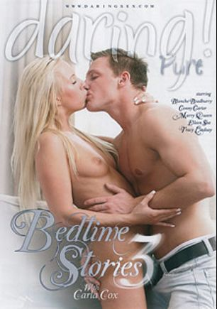 Bedtime Stories 3, starring Carla Cox, Tracy Lindsay, Connie Carter, Blanche Bradburry, Eileen Sue, John Parker and Marry Queen, produced by Daring Media.