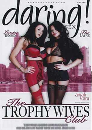 The Trophy Wives Club, starring Louise Jenson, Tia Layne, Valery Fox, Kai Taylor, Marc Rose, Rio Lee, Jack Mason and Summer Rose, produced by Daring Media.