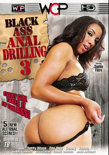 Black Ass Anal Drilling 3, starring Sophia Fiore, Cherry Hilson, Dee Rida, Prince Yahshua, Rico Strong, Nat Turner, Beauty, Renata and Mark Anthony, produced by West Coast Productions.