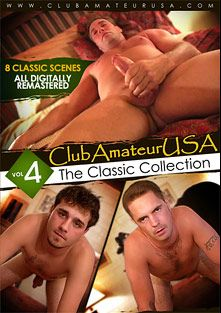 Club Amateur USA: The Classic Collection 4, starring D. Cypher, Lyle, DJ, Hydro, Avery (m), Tristan, Dave * and Justin *, produced by Club Amateur USA.