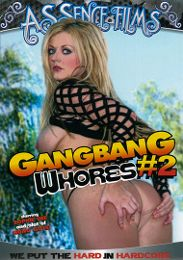 "Just Added presents the adult entertainment movie ""Gangbang Whores 2""."