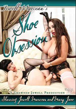 Shoe Obsession, starring Jewell Marceau and Ms. Mary Jane, produced by Jewell Marceau Productions.
