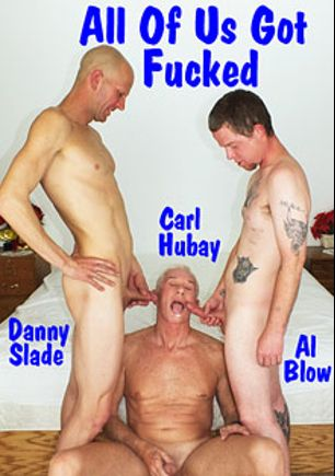 All Of Us Got Fucked, starring Al Blow, Danny Slade and Carl Hubay, produced by Hot Dicks Video.