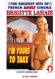 "Just Added presents the adult entertainment movie ""I'm Yours To Take -French""."