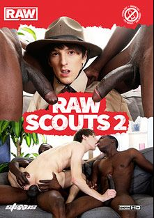 Raw Scouts 2, starring Kurt Maddox, Darryl Declan, Alejandro Marbena, Daniel Just, Devon Lebron, Sven Larsson, Will Sims, David Kadera and Damian Dickey, produced by Staxus and Raw.