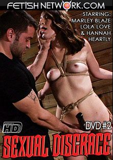 Sexual Disgrace 2, starring Marley Blaze, Hannah Heartley and Lola Love, produced by Fetish Network.