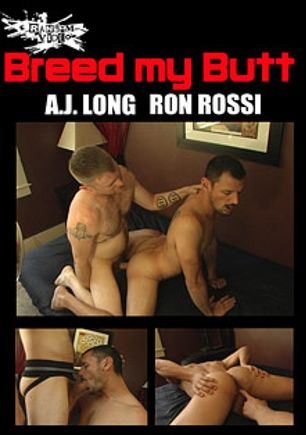 Breed My Butt: A.J. Long And Ron Rossi, starring Ron Rossi and A.J. Long, produced by Ransom Video.