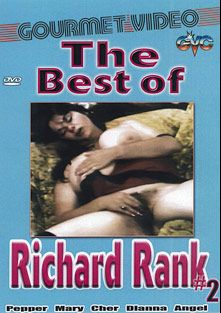 The Best Of Richard Rank 2, starring Cher, Dianna, Pepper, Anna Ventura, Angel and Mary, produced by Gourmet Video Collection.