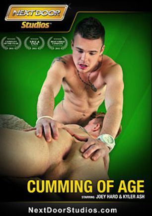 Cumming Of Age, starring Joey Hard, Kyler Ash, Joey Devero, Trent Jackson, Andrew Markus, Andy Robindale, Riley Rivers, Paul Poleman, Max Flint, Christian Collins and Steve Wild, produced by Next Door Studios.