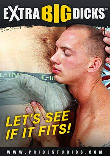 Let's See If It Fits, starring John Magnum, Davin James, Tommy Defendi, Drake Jaden, Ridge Michaels, Ryan Raz, Steven Ponce, Scott Alexander, Diesel Washington and Trevor Knight, produced by Extra Big Dicks and Pride Studios.