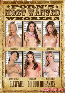 Porn's Most Wanted Whores 2, starring Bonnie Rotten, Allie Haze, Tori Black, Alexis Texas, Jenna Haze, Nina Hartley, Michael Vegas, Alia Janine, Rocco Reed, Alex Gonz, Will Powers, Johnny Castle and Chris Johnson, produced by Devil's Film and Devils Film.