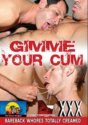 Gimme Your Cum, starring Tomas Palmero, Gastonix, Fede Xavier, Peko Banda, Bahiano Forza, Cristian Villasanti, Diego Lauriel and Gustavo Bartok, produced by Hot Desert Knights Productions and Hot Desert Knights Productions HD.