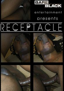 Receptacle, produced by BareBlack Entertainment.