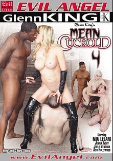 Mean Cuckold 4, starring Jenna Ivory, Ash Hollywood, Rob Piper, Dominik Kross, Slut Bottom Chris, Dirk Huge, Eric Jover, Juelz Ventura, Mia Lelani, D-Snoop and Evan Stone, produced by Evil Angel and Mean Bitch Productions - Evil Angel.