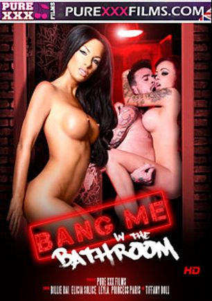 Bang Me In The Bathroom, starring Billie Rai, Elicia Solace, Princess Paris, Tiffany Doll and Leyla, produced by Purexxxfilms.