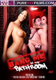 "Featured Studio - Purexxxfilms presents the adult entertainment movie ""Bang Me In The Bathroom""."
