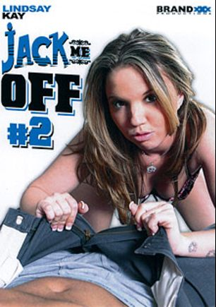 Jack Me Off 2, starring Lindsay Kay, Kyle Reese, Alexa Jordan, Adrianna Nicole, Brianna Love and Kelly Wells, produced by Brand XXX Productions.