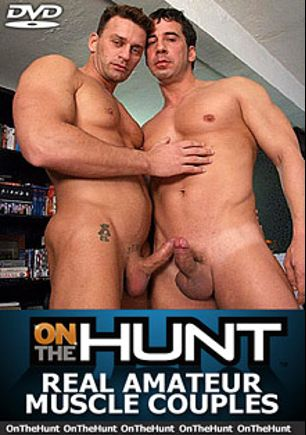 Real Amateur Muscle Couples, starring Roger, Danny * and Collin O'Neal, produced by On The Hunt.