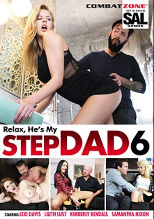 Relax He's My Stepdad 6, starring Lexi Davis, Samantha Nixon, Lilith Lust, Kimberly Kendall, Will Power, Tommy Pistol, Talon and Eric Masterson, produced by Combat Zone.