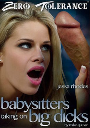 Babysitters Taking On Big Dicks, starring Jessa Rhodes, Teanna Smile, Chloe Amour, Casey Calvert, Jessy Jones, Will Powers, Anthony Rosano and Mark Wood, produced by Zero Tolerance.