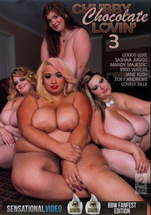 Chubby Chocolate Lovin' 3, starring Sasha Juggs, Lovely Sillk, Mandy Majestic, Lexxxi Luxe, Benji Strokes, Jane Kush, Rikki Waters, Asante Stone and Zoey Andrews, produced by Sensational Video.