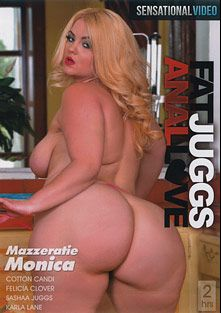 Fat Juggs Anal Love, starring Mazzeratie Monica, Sasha Juggs, Felicia Clover, Karla Lane and Cotton Candy, produced by Sensational Video.