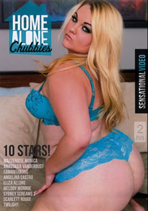 Home Alone Chubbies, starring Mazzeratie Monica, Melody Monroe, Sydney Screams, Eliza Allure, Anastasia Vanderbust, Julia Sands, Angelina Castro, Scarlett Rouge, Twilight and Samantha 38G, produced by Sensational Video.