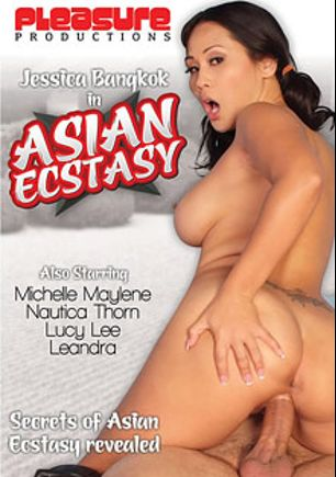 Asian Ecstasy, starring Jessica Bangkok, Brandon X, Leandra Lee, Anthony Rosano, Marcus London, Michelle Maylene, Nautica Thorn, Lucy Lee, Jules Jordan and Alex Sanders, produced by Pleasure Productions.