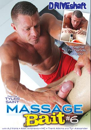 Massage Bait 6, starring Tyler Saint, Tyral Alexander, A.J. Irons, MC (m), Alex Andrews and Trent Atkins, produced by Massage Bait and Driveshaft.