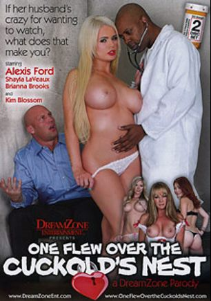 One Flew Over The Cuckold's Nest The XXX Parody, starring Kim Blossom, Brianna Brooks, Alexis Ford, Shayla Laveaux, Rob Piper, Jon Jon, Rico Strong, Christian XXX, L.T. Turner, Brandon Iron and Kyle Stone, produced by DreamZone.