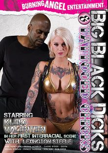 Big Black Dicks And Tattooed Chicks, starring Kleio Valentien, Geisha Monroe, Cassie Ryder, Eidyia, Jovan Jordan, Rob Piper, Miss Genocide, Prince Yahshua, Jon Jon and Lexington Steele, produced by Burning Angel.