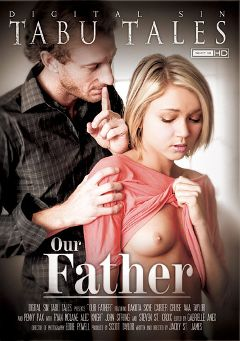 "Adult entertainment movie ""Our Father"" starring Dakota Skye, Ava Taylor & Carter Cruise. Produced by Digital Sin."