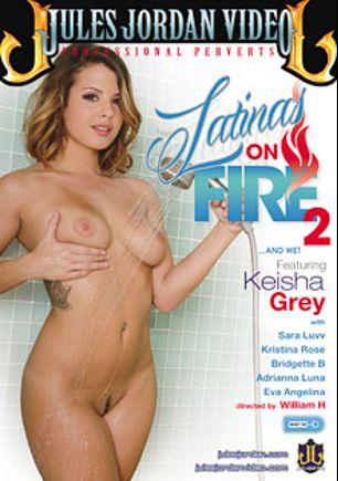 Latinas On Fire 2, starring Keisha Grey, Sara Luvv, Bridgette B., Kristina Rose and Eva Angelina, produced by Jules Jordan Video.
