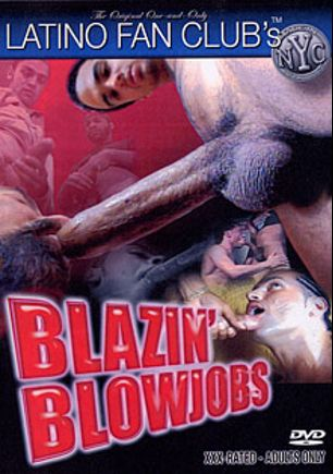 Blazin' Blowjobs, produced by Latino Fan Club.