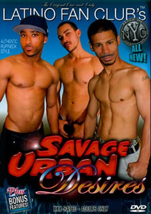 Savage Urban Desires, produced by Latino Fan Club.