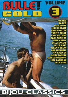 Bullet Gold 3, starring John Colby, Will Seagers, Kyle Hazard, Peter Bolt, Tommy Russo, Don Scott, Chuck Samson, Roger (Bijou), George Broadway, Jeremy Brent, Rod Mitchell, Glen Dime, Jeff Cameron, Josh Kincaid, Brian Dexter, Bruno, Tim Kramer and Mark Anthony, produced by Bijou Gay Classics.