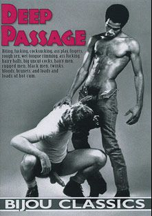 Deep Passage, starring Bob White, George St. John, Joey Snow, Jerry Cunningham, Jon Oppenheim, Roy Clark, Johnny Black, Bert Edwards, Dean Chasson and Rob Stone, produced by Bijou Gay Classics.
