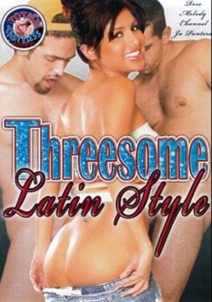 Threesome Latin Style, starring Sativa Rose, Ju Pantera, Chanel Chavez and Melody, produced by Totally Tasteless Video.