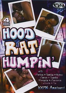 Hood Rat Humpin', starring Tamika, Chavarria, Yodney, Cynthia, Toyeeba, Marquita, Latoria, Clarise and Tia, produced by V-9 Video.