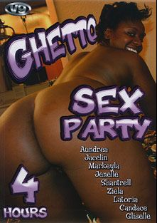 Ghetto Sex Party, starring Jacelin, Gliselle, Ziela, Shantrell, Jenelle, Markeyla, Aundrea, Latoria and Candace, produced by V-9 Video.