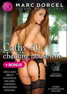 Cathy 40, Cheating Housewife - French, starring Cathy Heaven, Ava Courcelles, Kayla Green, Sabbg, Tiffany Doll, Abbie Cat, Mugur, Mr. Clark, Szilvya Lauren, Antonio Ross, Simony Diamond and James Brossman, produced by Marc Dorcel.