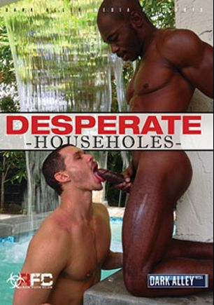 Desperate Householes, starring Dayton O'Connor, Shane Frost, Armond Rizzo, Tate Ryder, Troy Moreno, Shay Michaels, Dylan Saunders, Nick Moretti, Adam Russo, Tony Ryder and Seth Fisher, produced by Raw Fuck Club and Dark Alley Media.