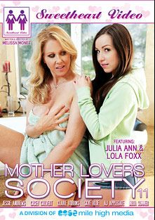 Mother Lovers Society 11, starring Lola Foxx, Julia Ann, A.J. Applegate, Casey Calvert, Jessie Andrews, India Summer, Claire Robbins and Skye Blue, produced by Sweetheart Video and Mile High Media.