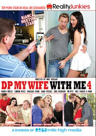 DP My Wife With Me 4, starring Bianca Breeze, London Keyes, Dana Vespoli, Natasha Starr, Jessy Jones, Will Powers, Ramon Nomar, Mick Blue, Mr. Pete, Mark Wood, Erik Everhard and John Strong, produced by Reality Junkies and Mile High Media.