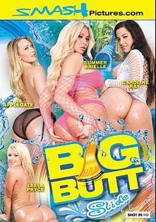 Big Butt Slide, starring Laela Pryce, A.J. Applegate, Summer Brielle and Caroline Ray, produced by Smash Pictures.