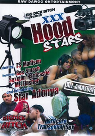 XXX HoodStars, starring Star Adonya, Bee Smash, Madison (o), Mr. Flasher and Sexxton Hardcastle, produced by Raw Dawgg Entertainment.