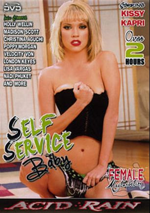 Self Service Baby, starring Kissy Kapri, London Keyes, Madison Scott, Rachel Starr, Nadi Phuket, Samantha Rose, Christina Aguchi, Laurie Vargas, Velicity Von, Jasmine Tame, Harmony Rose, Holly Wellin, Brodi, Barbara Summer and Poppy Morgan, produced by Acid Rain.