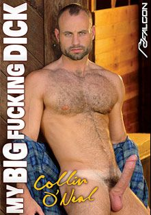 My Big Fucking Dick: Collin O'Neal, starring Collin O'Neal, Steve Cruz, Jake Deckard, Matt Cole, Francois Sagat, Jay Black, Pierre Fitch, Bobby Williams, Josh Weston and Jason Adonis, produced by Falcon Studios Group and Falcon Studios.